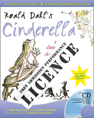 Roald Dahl's Cinderella Performance Licence (No Admission Fee) For Public Performances at Which No Admission Fee is Charged by Helen MacGregor, Roald Dahl, Stephen Chadwick