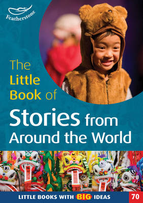 The Little Book of Stories from Around the World Little Books with Big Ideas by Marianne Sargent