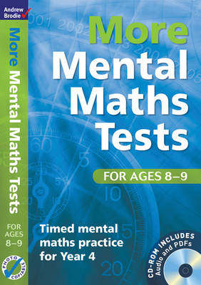 More Mental Maths Tests for Ages 8-9 Timed Mental Maths Practice for Year 4 by Andrew Brodie