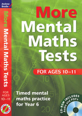 More Mental Maths Tests for Ages 10-11 Timed Mental Maths Practice for Year 6 by Andrew Brodie
