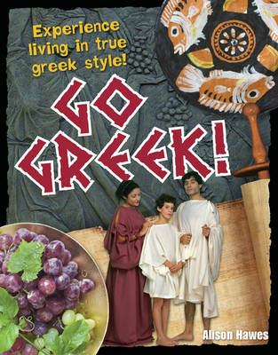 Go Greek! Age 9-10, Below Average Readers by Alison Hawes
