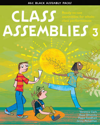 A & C Black Assembly Packs Class Assemblies 3 by Veronica Clark, Kaye Umansky, Jenny McLachlan, Pippa Goodhart