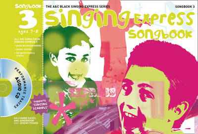 Singing Express Songbook 3: All the Songs from Singing Express 3 by Ana Sanderson, Gillyanne Kayes, Jeremy Fisher