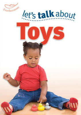 Let's Talk About Toys by Keri Finlayson