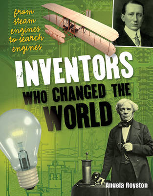 Inventors That Changed the World Age 10-11, Average Readers by Angela Royston