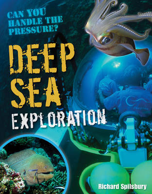 Deep Sea Exploration Age 9-10, Below Average Readers by Richard Spilsbury