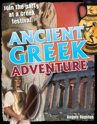Ancient Greek Adventure Age 9-10, Average Readers by Angela Royston