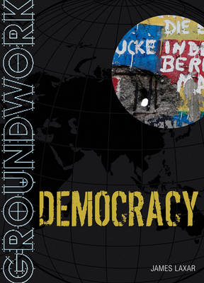 Groundwork Democracy by James Laxar