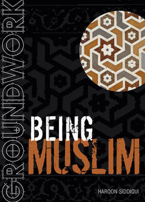 Groundwork Being Muslim by Haroon Siddiqui