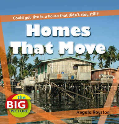 Homes That Move by Angela Royston, Anita Ganeri