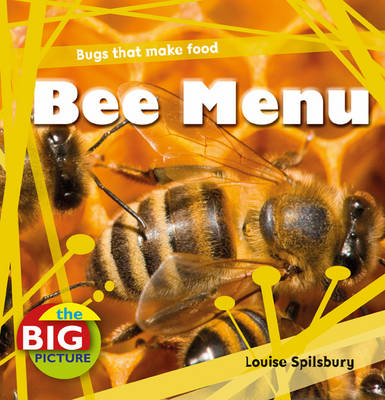Bee Menu by Louise Spilsbury, Anita Ganeri