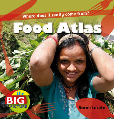 Food Atlas by Sarah Levete, Anita Ganeri