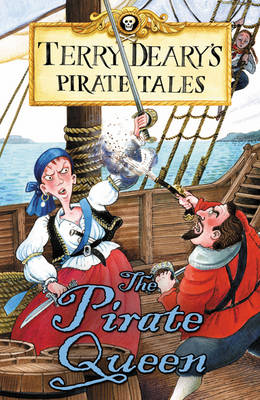 Pirate Tales: The Pirate Queen by Terry Deary