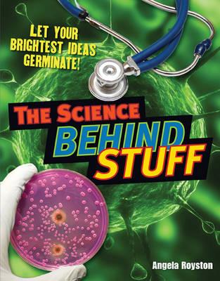 The Science Behind Stuff Age 10-11, Below Average Readers by Angela Royston