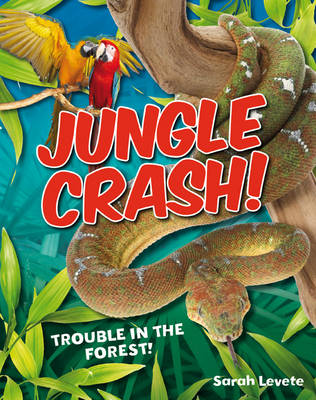 Jungle Crash! Age 6-7, Average Readers by Sarah Levete