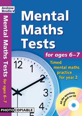 Mental Maths Tests for Ages 6-7 Timed Mental Maths Practice for Year 2 by Andrew Brodie