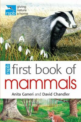 RSPB First Book of Mammals by Anita Ganeri, David Chandler, Mike Unwin