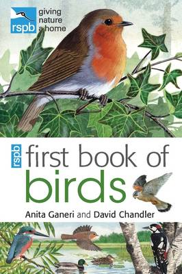 RSPB First Book Of Birds by Anita Ganeri, David Chandler, Mike Unwin