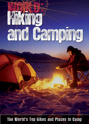 Hiking and Camping The World's Top Hikes and Places to Camp by Paul Mason