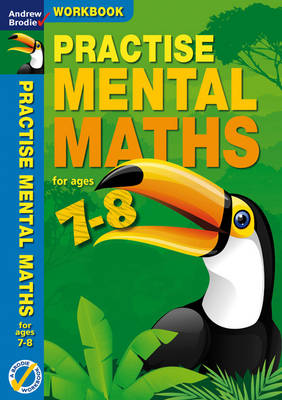 Practise Mental Maths 7-8 Workbook by Andrew Brodie