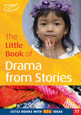 The Little Book of Drama from Stories Little Books with Big Ideas (77) by Judith Harries