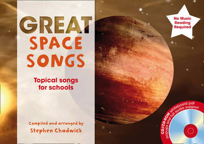 Great Space Songs Topical Songs for Schools by Stephen Chadwick