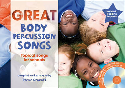 The Greats Great Body Percussion Songs: Topical Songs for Schools by Steve Grocott