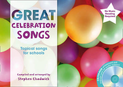 Great Celebration Songs Topical Songs for Schools by Stephen Chadwick