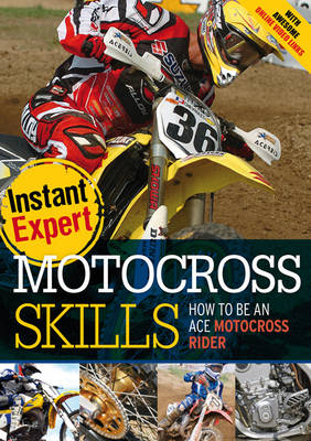 Motocross Skills How to Be an Ace Motocross Rider by Anthony Sutton