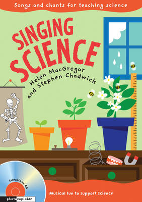Singing Science Songs and Chants for Teaching Science by Helen MacGregor, Stephen Chadwick