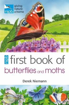 RSPB First Book of Butterflies and Moths by Derek Niemann