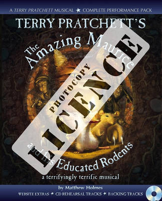 Terry Pratchett's the Amazing Maurice and His Educated Rodents Photocopy Licence For Private Performances Which Require Photocopying of Material by Terry Pratchett, Matthew Holmes