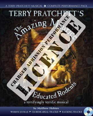 Terry Pratchett's the Amazing Maurice and His Educated Rodents Performance Licence Admission Fee For Public Performances at Which an Admission Fee is Charged by Terry Pratchett, Matthew Holmes