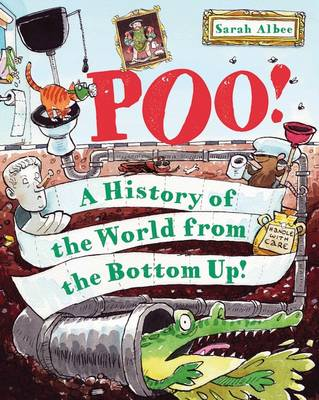 Poo! A History of the World from the Bottom Up by Sarah Albee
