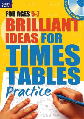 Brilliant Ideas for Times Tables Practice 5-7 by Molly Potter