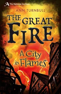 The Great Fire A City in Flames by Ann Turnbull