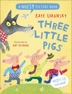 Noisy Picture Books Three Little Pigs: A Noisy Picture Book by Kaye Umansky