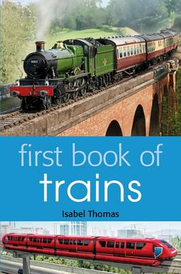 First Book of Trains by Isabel Thomas