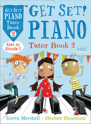 Get Set! Piano Tutor by Karen Marshall, Heather Hammond