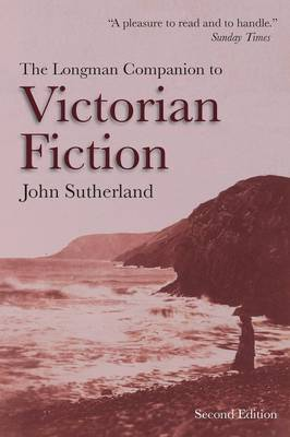 The Longman Companion to Victorian Fiction by John Sutherland