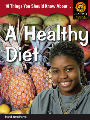 10 Things You Should Know About ,... a Healthy Diet by Mandi Smallhorne