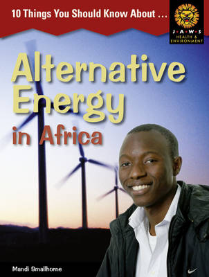10 Things You Should Know About ,... Alternative Energy in Africa by Mandi Smallhorne