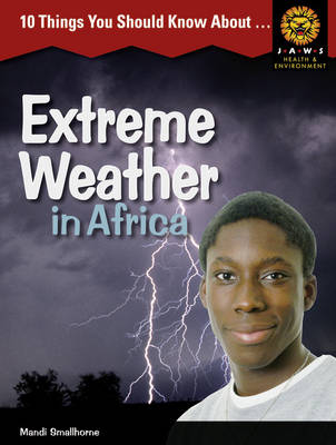 10 Things You Should Know About ,... Extreme Weather in Africa by Mandi Smallhorne