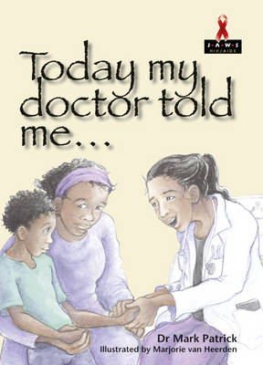 Today My Doctor Told Me by Mark Patrick
