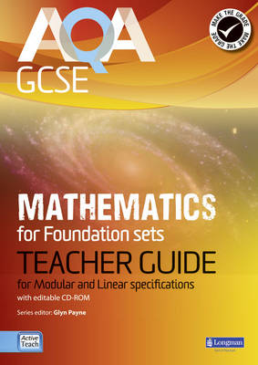 AQA GCSE Mathematics for Foundation Sets Teacher Guide For Modular and Linear Specifications by Glyn Payne, Ian Robinson, Avnee Morjaria, Catherine Roe