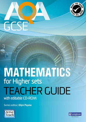 AQA GCSE Mathematics for Higher Sets Teacher Guide For Modular and Linear Specifications by Glyn Payne, Ian Robinson, Avnee Morjaria, Catherine Roe