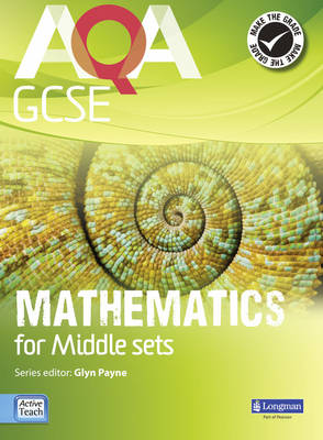 AQA GCSE Mathematics for Middle Sets Student Book by Glyn Payne, Ian Robinson, Avnee Morjaria, Catherine Roe