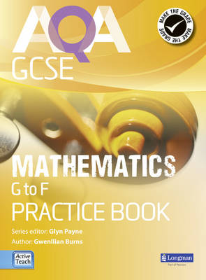 AQA GCSE Mathematics G-F Practice Book by Glyn Payne, Gwenllian Burns, Greg Byrd, Lynn Bryd