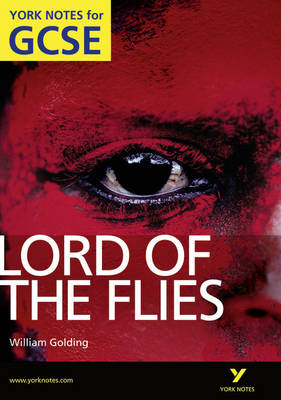 Lord of the Flies: York Notes for GCSE (Grades A*-G) by S. W. Foster