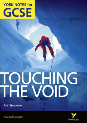 Touching the Void: York Notes for GCSE (Grades A*-G) by Racheal Smith